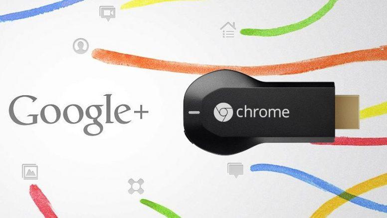 Google Plus Gets Chromecast Support